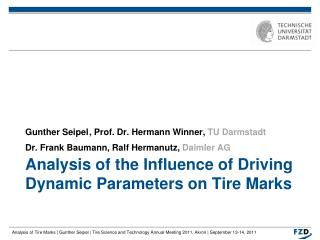 Analysis of the Influence of Driving Dynamic Parameters on Tire Marks