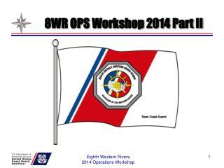 8WR OPS Workshop 2014 Part II