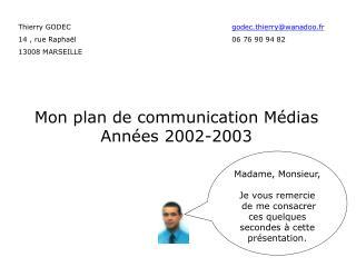 Mon plan de communication Médias Années 2002-2003