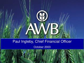 Paul Ingleby, Chief Financial Officer October 2003