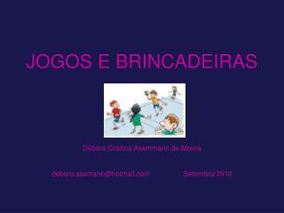 JOGOS E BRINCADEIRAS