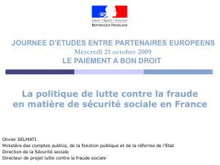 JOURNEE D�ETUDES ENTRE PARTENAIRES EUROPEENS  Mercredi 21 octobre 2009 LE PAIEMENT A BON DROIT