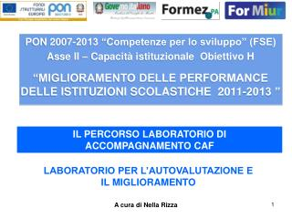 """PON 2007-2013 """"Competenze per lo sviluppo"""" (FSE)  Asse II – Capacità istituzionale  Obiettivo H"""