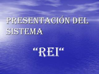 PRESENTACIÓN DEL SISTEMA