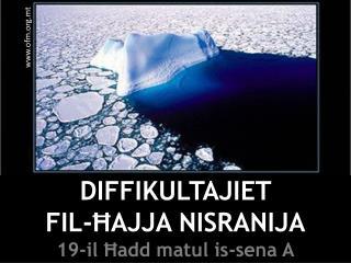 DIFFIKULTAJIET  FIL-ĦAJJA NISRANIJA 19-il Ħadd matul is-sena A