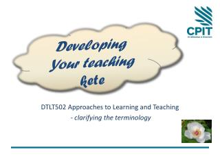 DTLT502 Approaches  to  Learning  and  Teaching - clarifying the terminology