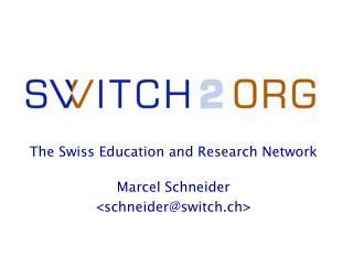 Marcel Schneider <schneider@switch.ch>