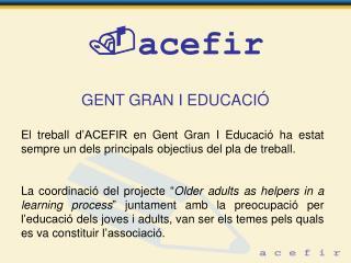  acefir GENT GRAN I EDUCACIÓ