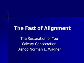 The Fast of Alignment