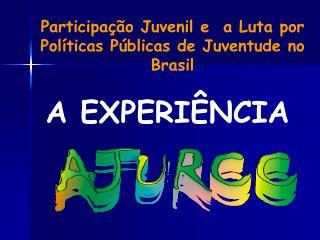 Participação Juvenil e  a Luta por Políticas Públicas de Juventude no  Brasil