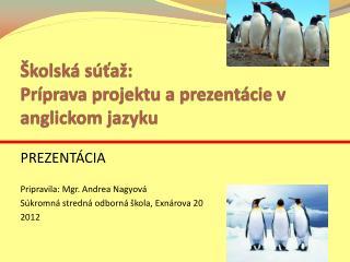 Školská súťaž:  Príprava projektu a prezentácie v anglickom jazyku