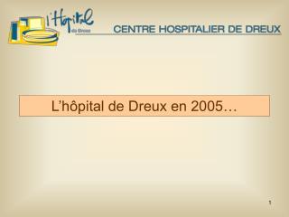 L'hôpital de Dreux en 2005…