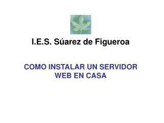 I.E.S. Súarez de Figueroa