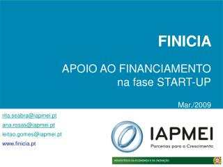 FINICIA  APOIO AO FINANCIAMENTO  na fase START-UP  Mar./2009