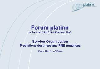 Forum  platinn La Tour-de- Peilz , 3 et 4 décembre 2009