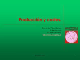 Producción y costes.