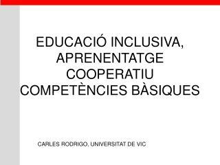 EDUCACIÓ INCLUSIVA, APRENENTATGE COOPERATIU COMPETÈNCIES BÀSIQUES