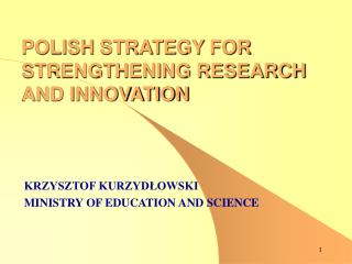 POLISH  STRAT E GY  FOR STRENGTHENING RESEARCH AND INNOVATION