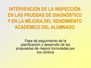 Las pruebas de diagnóstico Primera fase (Primer trimestre 2006-2007) Aplicación Corrección