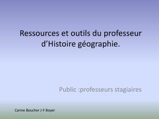 Ressources  et outils du professeur d�Histoire g�ographie.