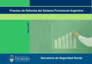 Proceso de Reforma del Sistema Previsional Argentino