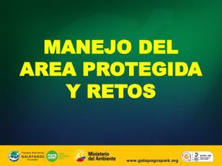 MANEJO DEL AREA PROTEGIDA Y RETOS