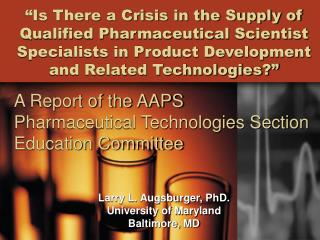Is There a Crisis in the Supply of Qualified Pharmaceutical Scientist Specialists in Product Development and Related Te