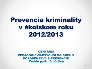 Prevencia  kriminality   v školskom roku 2012/2013