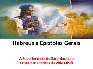 Hebreus e Epístolas Gerais