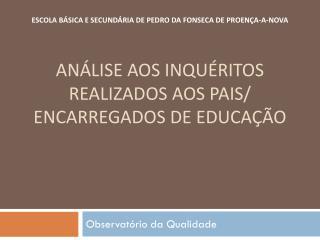 ANÁLISE AOS INQUÉRITOS  REALIZADOS AOS pais/ encarregados de educação