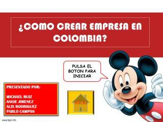 ¿COMO CREAR EMPRESA EN COLOMBIA?