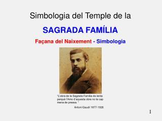 Simbologia del Temple de la  SAGRADA FAMÍLIA Façana del Naixement  - Simbologia