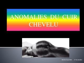 ANOMALIES  DU  CUIR CHEVELU