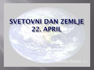 SVETOVNI DAN ZEMLJE 22. april