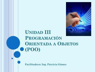 Unidad III Programación Orientada a Objetos (POO)