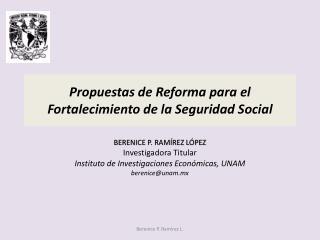 Propuestas de Reforma para el Fortalecimiento de la Seguridad Social