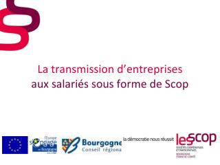 La transmission d'entreprises  aux salariés sous forme de Scop