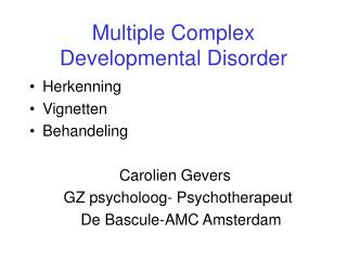 Multiple Complex Developmental Disorder