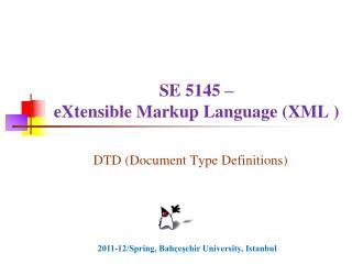 SE 5145 –  eXtensible Markup  Language  ( XML )