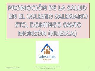 PROMOCIÓN DE LA SALUD  EN EL COLEGIO SALESIANO STO. DOMINGO SAVIO MONZÓN (HUESCA)