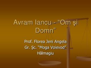 """Avram Iancu  -  """"Om şi Domn"""""""