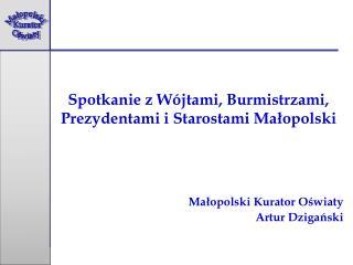 Spotkanie z Wójtami, Burmistrzami, Prezydentami i Starostami Małopolski