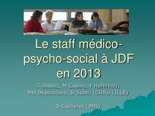 Le staff médico-psycho-social à JDF  en 2013