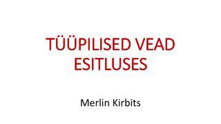 T��PILISED VEAD ESITLUSES