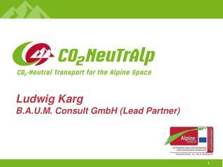 Ludwig Karg  B.A.U.M. Consult GmbH (Lead Partner)