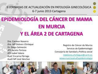 II JORNADAS DE ACTUALIZACIÓN EN PATOLOGÍA GINECOLÓGICA 6-7 junio 2013 Cartagena