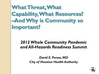 What Threat, What Capability, What Resources?  –And Why is Community so Important?