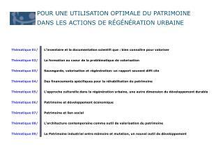 POUR UNE UTILISATION OPTIMALE DU PATRIMOINE DANS LES ACTIONS DE RÉGÉNÉRATION URBAINE