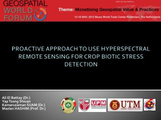 PROACTIVE APPROACH TO USE HYPERSPECTRAL REMOTE SENSING FOR CROP BIOTIC STRESS DETECTION