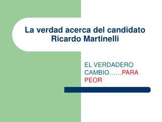 La verdad acerca del candidato Ricardo Martinelli